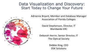 Data Visualization and Discovery : Start  Today to Change Your  Future