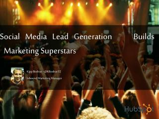 Social Media Lead Generation     Builds Marketing  Superstars