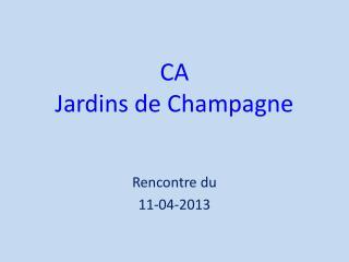CA  Jardins de Champagne
