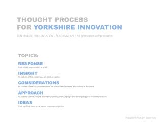 THOUGHT PROCESS FOR  YORKSHIRE INNOVATION