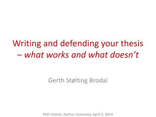 Writing and defending your thesis  � what works and what doesn�t