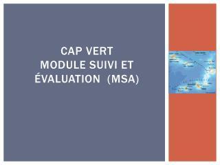 CAP VERT Module Suivi et �valuation  (MSA)