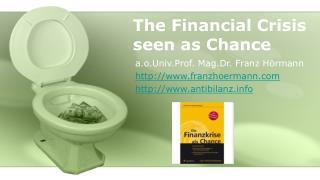The Financial Crisis seen as Chance