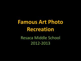 Famous Art Photo Recreation