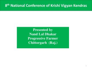 8 th  National Conference of Krishi Vigyan  Kendras