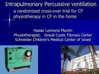 Hadas Leimond Mantin Physiotherapist,    Graub  Cystic Fibrosis Center