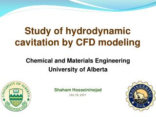 Study of hydrodynamic cavitation by CFD modeling
