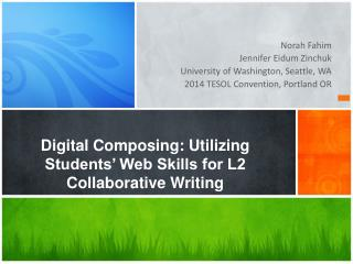Digital Composing: Utilizing Students' Web Skills for L2 Collaborative Writing