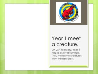 Year 1 meet a creature.