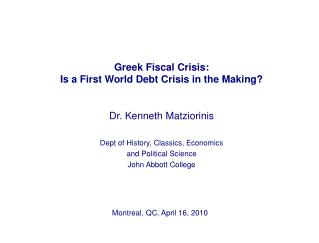 Greek Fiscal Crisis:  Is a First World Debt Crisis in the Making