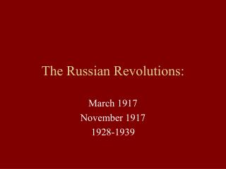 The Russian Revolutions: