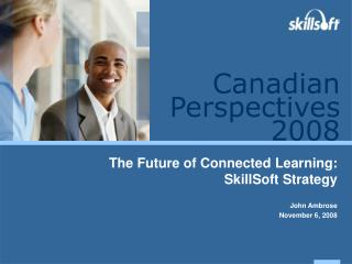 The Future of Connected Learning:  SkillSoft  Strategy