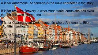 A is for Annemarie. Annemarie is the main character in the story.