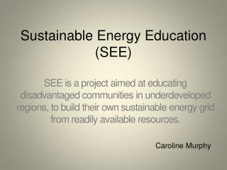 Sustainable Energy Education (SEE)