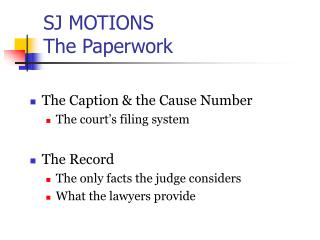 SJ MOTIONS The Paperwork