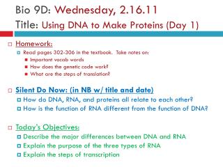Bio 9D:  Wednesday, 2.16.11 Title:  Using DNA to Make Proteins (Day 1)