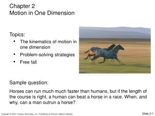 The kinematics of motion in one dimension Problem-solving strategies Free fall
