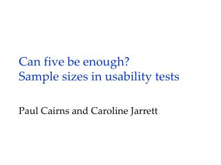 Can five be enough? Sample sizes in usability tests
