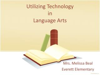 Utilizing Technology in  Language  Arts