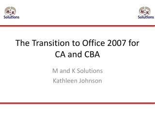 The Transition to Office 2007 for CA and CBA