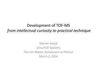 Development of TOF-MS from intellectual curiosity to practical technique