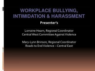 WORKPLACE BULLYING, INTIMIDATION & HARASSMENT