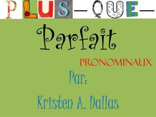 Par: Kristen A. Dallas