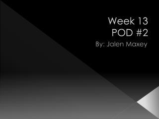 Week 13  POD #2