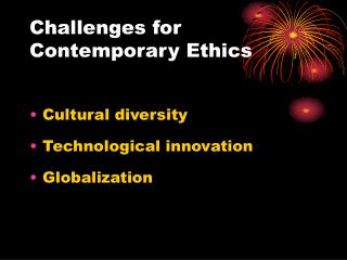 Challenges for Contemporary Ethics