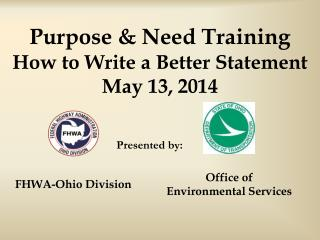 Purpose & Need Training How to Write a Better Statement May 13, 2014