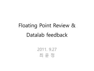 Floating Point Review & Datalab  feedback