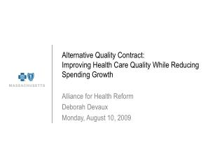 Alternative Quality Contract: Improving Health Care Quality While Reducing Spending Growth