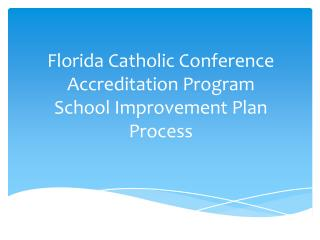 Florida Catholic Conference Accreditation Program School Improvement Plan Process