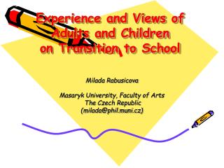 Experience and Views of Adults and Children  on Transition to School