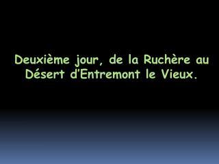 Deuxième jour, de la Ruchère au Désert d'Entremont le Vieux.