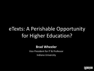 eTexts : A Perishable Opportunity for Higher Education?
