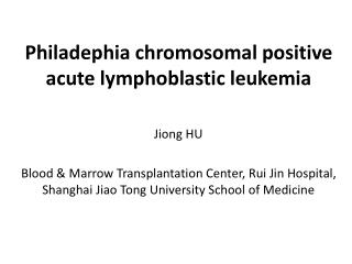 Philadephia  chromosomal positive acute lymphoblastic leukemia