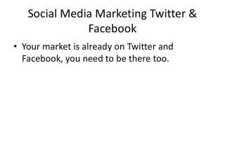 Social Media Marketing Twitter & Facebook