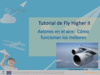 Tutorial de Fly Higher II