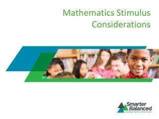 Mathematics Stimulus Considerations