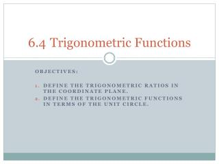 6.4	Trigonometric Functions