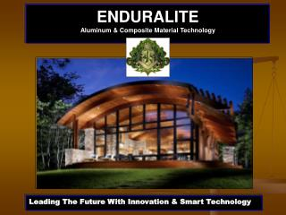ENDURALITE  Aluminum  Composite Material Technology
