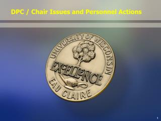 DPC / Chair Issues and Personnel Actions