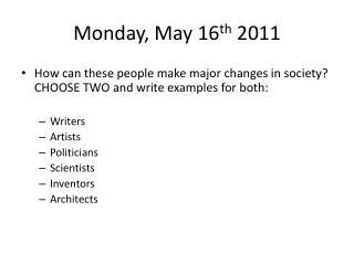 Monday, May 16 th  2011