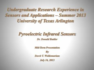 Undergraduate Research Experience in Sensors and Applications – Summer  2013