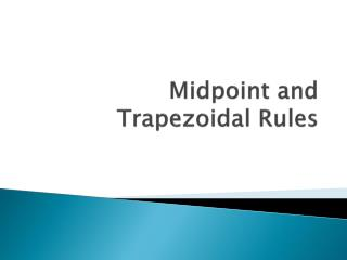 Midpoint and Trapezoidal Rules