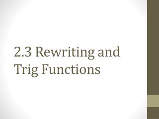 2.3 Rewriting and Trig Functions