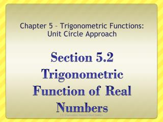 Section 5.2  Trigonometric Function of Real Numbers