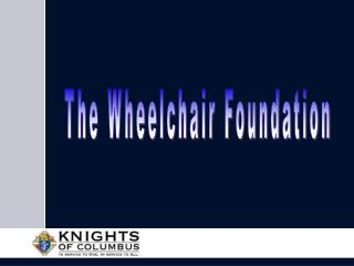 The Wheelchair Foundation