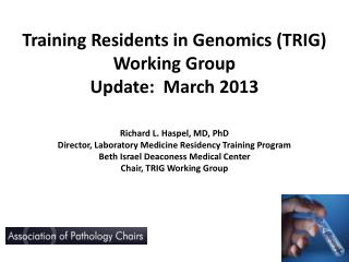 Training Residents in Genomics (TRIG) Working Group  Update:  March 2013